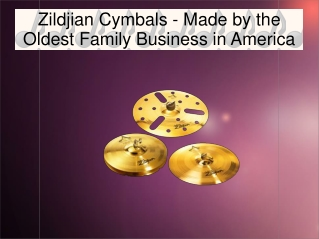 Zildjian Cymbals - Made by the Oldest Family Business in US