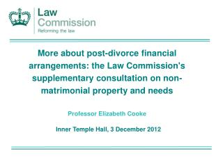 More about post-divorce financial arrangements: the Law Commissions supplementary consultation on non-matrimonial proper