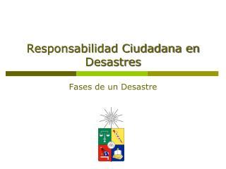 Responsabilidad Ciudadana en Desastres