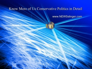 Know More of Us Conservative Politics in Detail