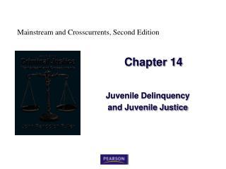 Juvenile Delinquency  and Juvenile Justice