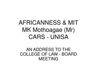 AFRICANNESS  MIT MK Mothoagae Mr CARS - UNISA