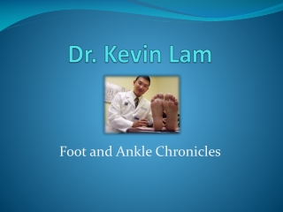 Dr. Kevin Lam Reviews and Ankle Treatment