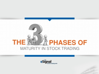 Three phases of maturity in stock trading