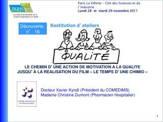 Docteur Xavier Kyndt Pr sident du COMEDIMS Madame Christine Dumont Pharmacien Hospitalier