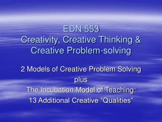 EDN 553 Creativity, Creative Thinking  Creative Problem-solving