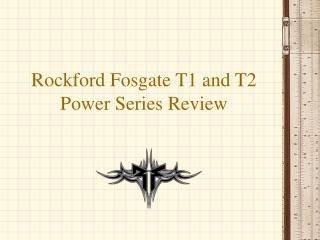 Rockford Fosgate T1 and T2 Power Series Review