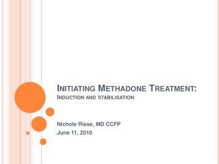 Initiating Methadone Treatment: Induction and stabilisation