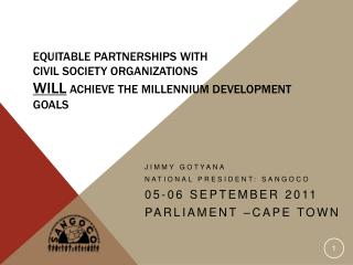Equitable Partnerships with  Civil Society Organizations  will achieve the Millennium Development Goals