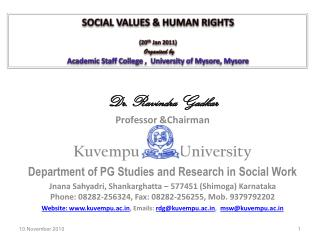 Dr. Ravindra Gadkar  Professor Chairman  Kuvempu           University  Department of PG Studies and Research in Social W