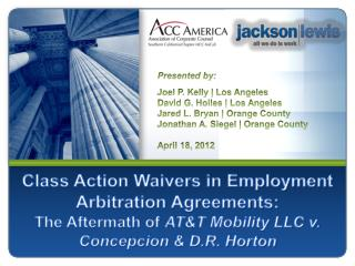 Class Action Waivers in Employment Arbitration Agreements:   The Aftermath of ATT Mobility LLC v. Concepcion  D.R. Horto