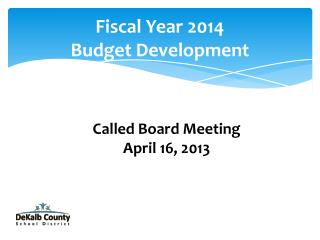 Fiscal Year 2014 Budget Development