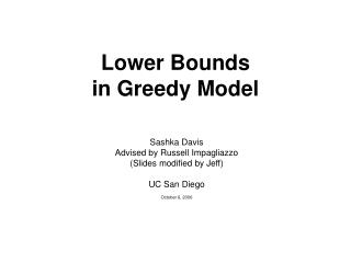 Lower Bounds  in Greedy Model