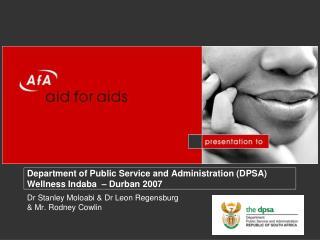 Department of Public Service and Administration DPSA Wellness Indaba    Durban 2007