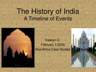 The History of India A Timeline of Events