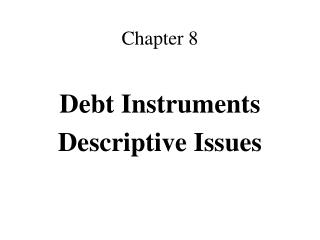Debt Instruments Descriptive Issues