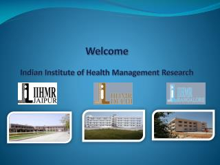 Welcome  Indian Institute of Health Management Research