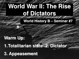World War II: The Rise of Dictators