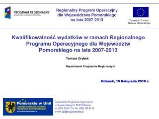 Kwalifikowalnosc wydatk w w ramach Regionalnego Programu Operacyjnego dla Wojew dztw Pomorskiego na lata 2007-2013