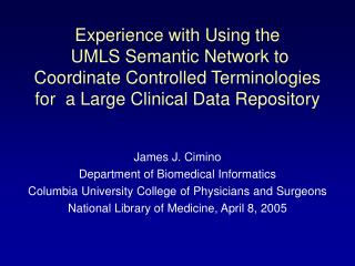 Experience with Using the  UMLS Semantic Network to  Coordinate Controlled Terminologies for  a Large Clinical Data Repo