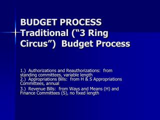 BUDGET PROCESS Traditional  3 Ring Circus   Budget Process