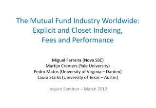 The Mutual Fund Industry Worldwide:   Explicit and Closet Indexing,  Fees and Performance