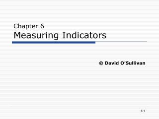 Chapter 6 Measuring Indicators