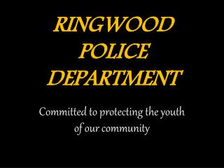 RINGWOOD POLICE DEPARTMENT