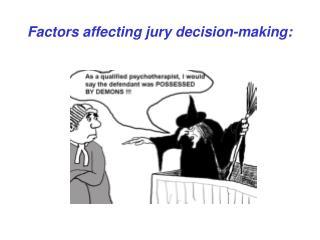 Factors affecting jury decision-making: