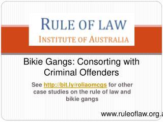 Bikie Gangs: Consorting with Criminal Offenders