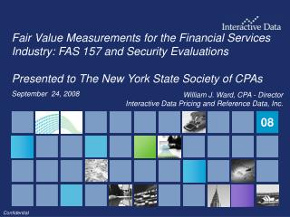Fair Value Measurements for the Financial Services Industry: FAS 157 and Security Evaluations  Presented to The New York