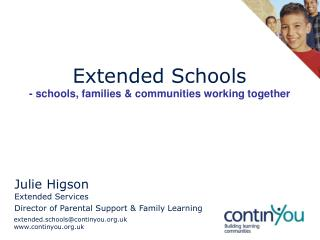 Extended Schools  - schools, families  communities working together