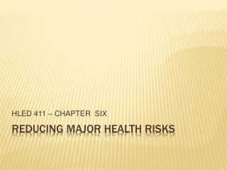 REDUCING MAJOR HEALTH RISKS