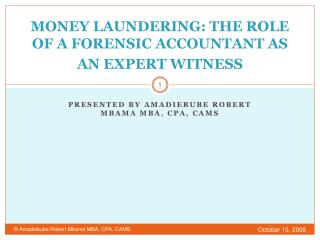 MONEY LAUNDERING: THE ROLE OF A FORENSIC ACCOUNTANT AS AN EXPERT WITNESS