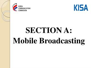 SECTION A:  Mobile Broadcasting