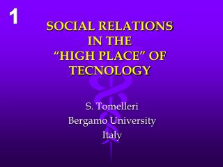 SOCIAL RELATIONS  IN THE   HIGH PLACE  OF TECNOLOGY