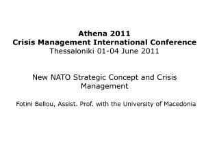 Athena 2011  Crisis Management International Conference Thessaloniki 01-04 June 2011   New NATO Strategic Concept and Cr