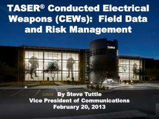 TASER  Conducted Electrical Weapons CEWs:  Field Data and Risk Management
