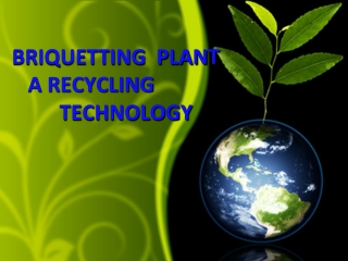 Briquetting Plant is A Recycling Technology