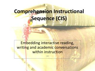 Comprehension Instructional Sequence CIS