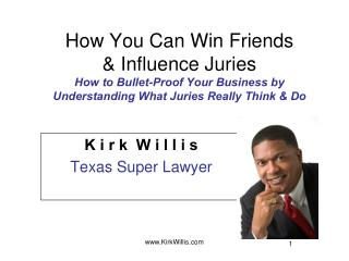 How You Can Win Friends   Influence Juries  How to Bullet-Proof Your Business by Understanding What Juries Really Think