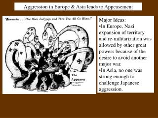 Aggression in Europe  Asia leads to Appeasement