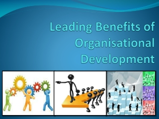 Leading Benefits of Organisational Development (OD)
