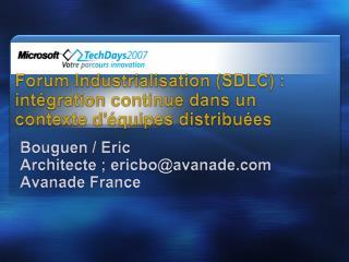 Forum Industrialisation SDLC : int gration continue dans un contexte d quipes distribu es