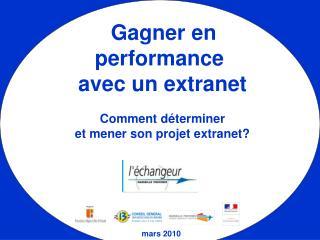 Gagner en performance  avec un extranet    Comment d terminer  et mener son projet extranet