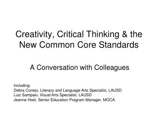 Creativity, Critical Thinking  the New Common Core Standards