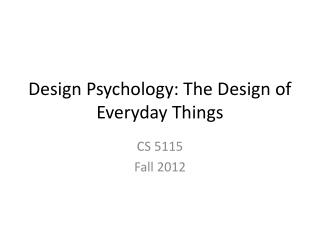 Design Psychology: The Design of Everyday Things