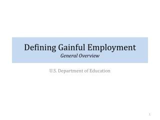 Defining Gainful Employment General Overview