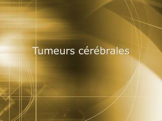 Tumeurs c r brales
