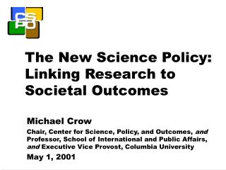 The New Science Policy: Linking Research to Societal Outcomes